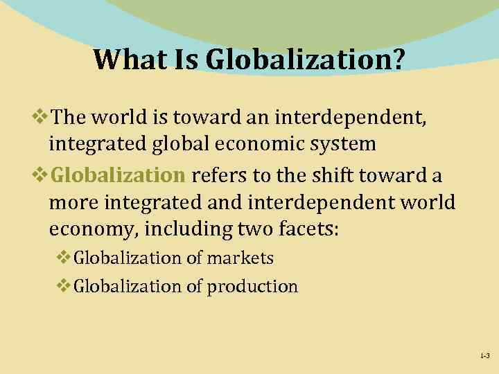 What Is Globalization? v. The world is toward an interdependent, integrated global economic system