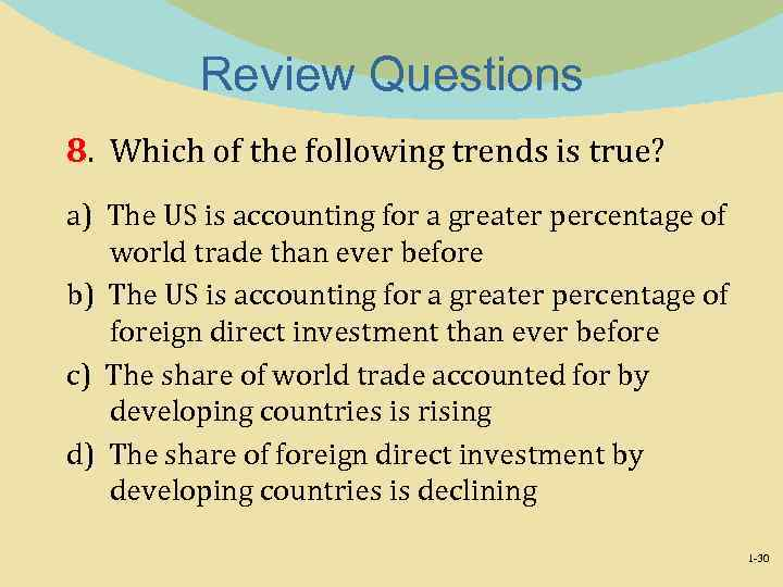 Review Questions 8. Which of the following trends is true? a) The US is