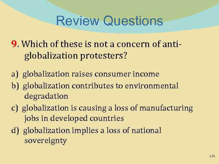 Review Questions 9. Which of these is not a concern of antiglobalization protesters? a)
