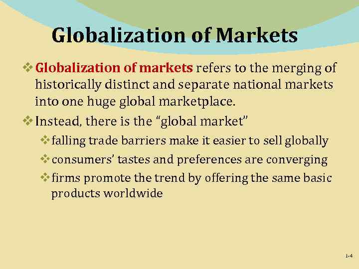 Globalization of Markets v Globalization of markets refers to the merging of historically distinct