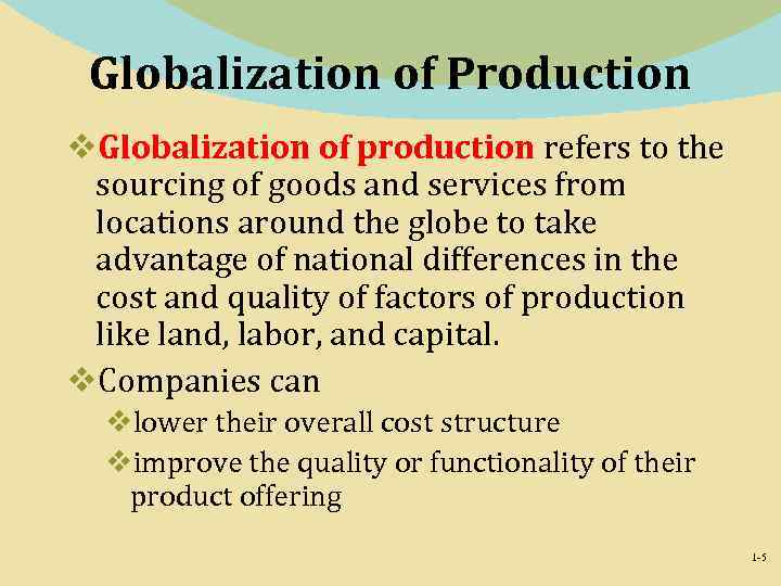 Globalization of Production v. Globalization of production refers to the sourcing of goods and