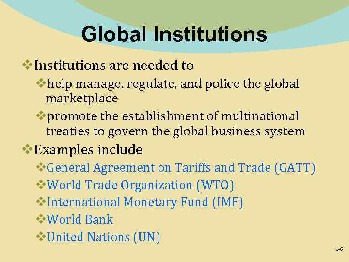 Global Institutions v. Institutions are needed to vhelp manage, regulate, and police the global