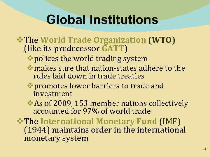 Global Institutions v. The World Trade Organization (WTO) (like its predecessor GATT) vpolices the