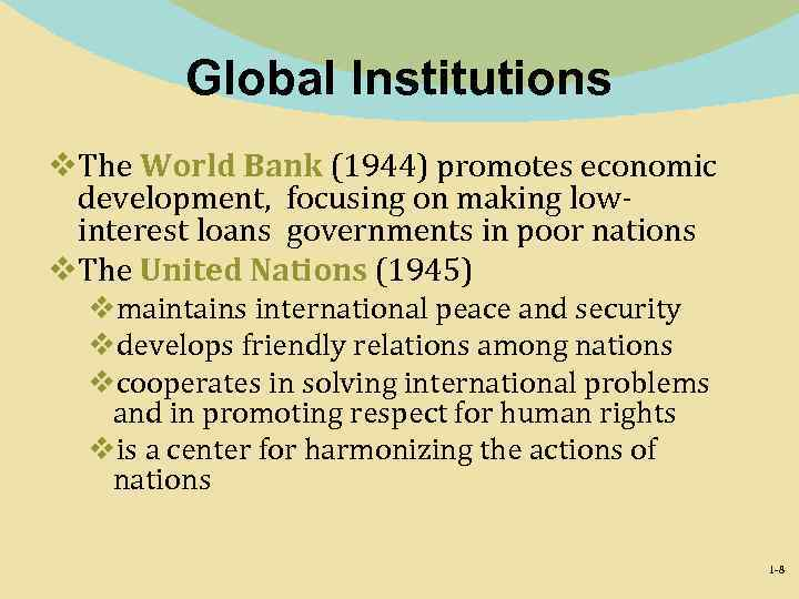 Global Institutions v. The World Bank (1944) promotes economic development, focusing on making lowinterest