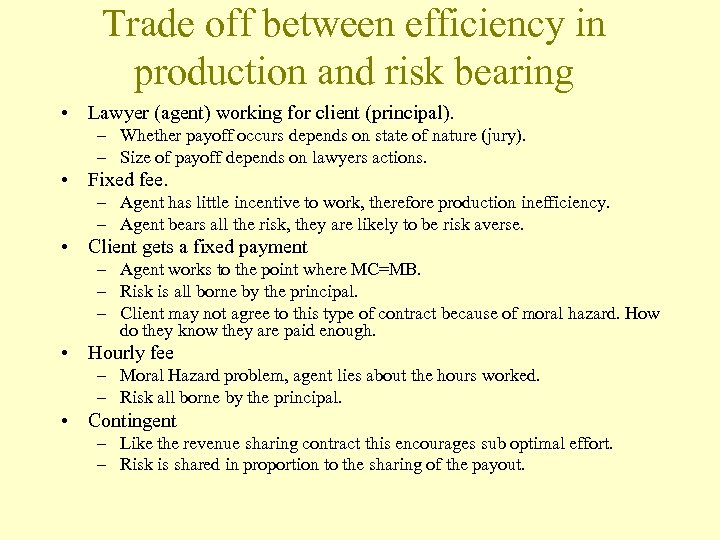 Trade off between efficiency in production and risk bearing • Lawyer (agent) working for
