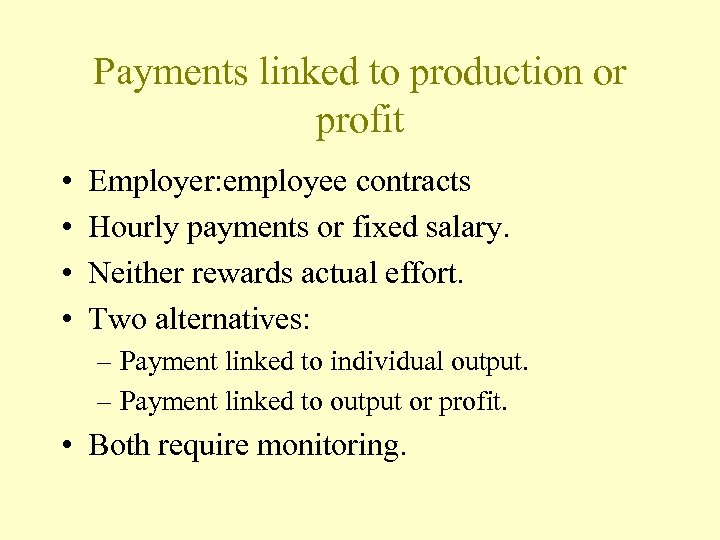 Payments linked to production or profit • • Employer: employee contracts Hourly payments or