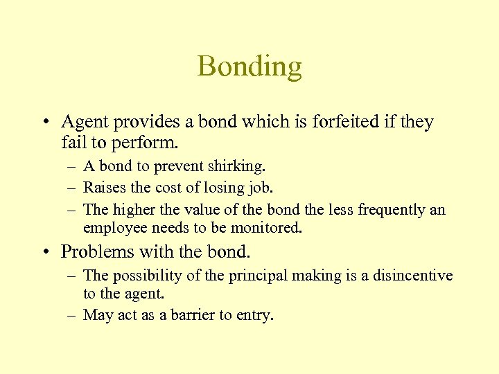 Bonding • Agent provides a bond which is forfeited if they fail to perform.