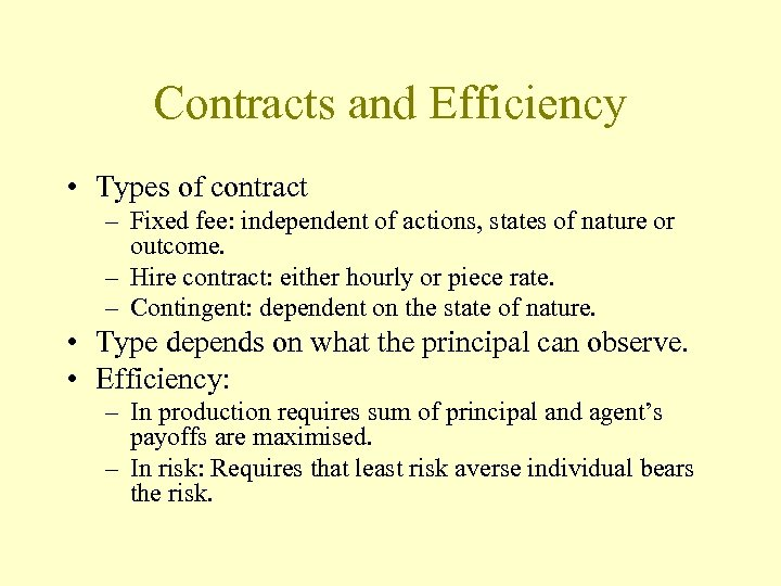 Contracts and Efficiency • Types of contract – Fixed fee: independent of actions, states