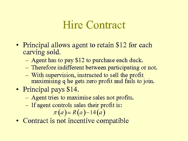 Hire Contract • Principal allows agent to retain $12 for each carving sold. –