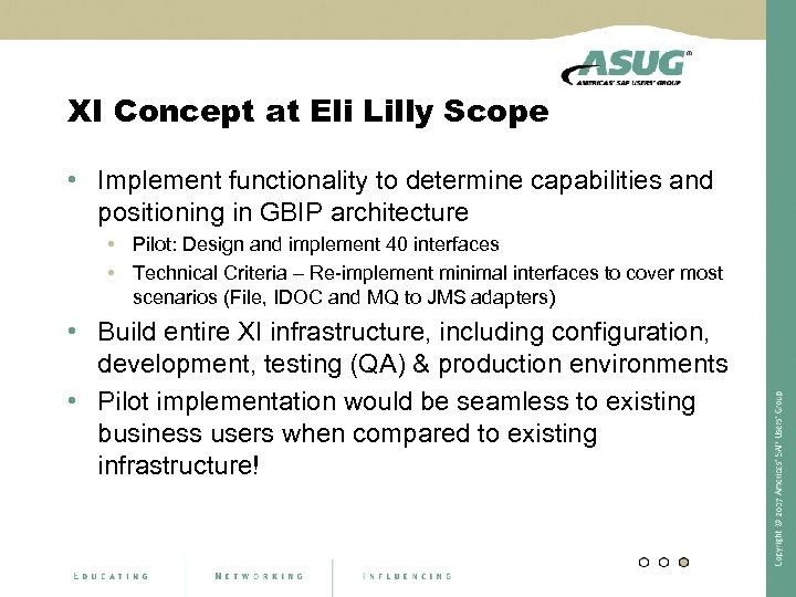 XI Concept at Eli Lilly Scope • Implement functionality to determine capabilities and positioning