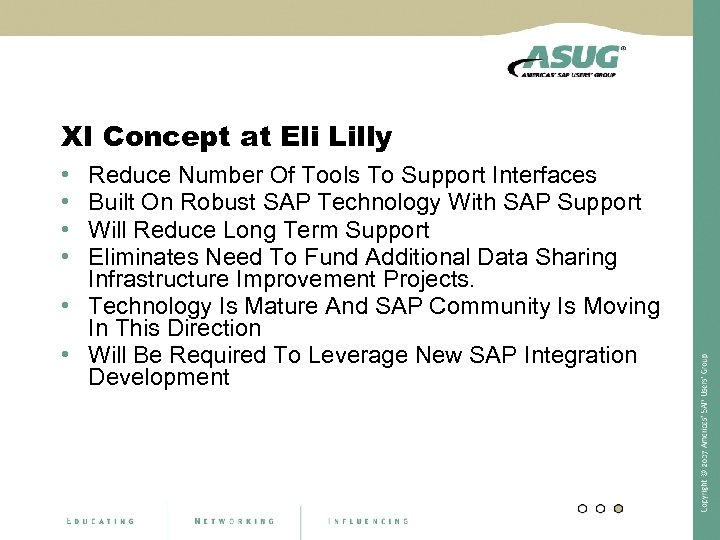 XI Concept at Eli Lilly • • Reduce Number Of Tools To Support Interfaces