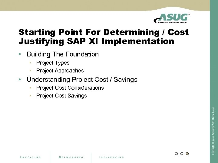 Starting Point For Determining / Cost Justifying SAP XI Implementation • Building The Foundation