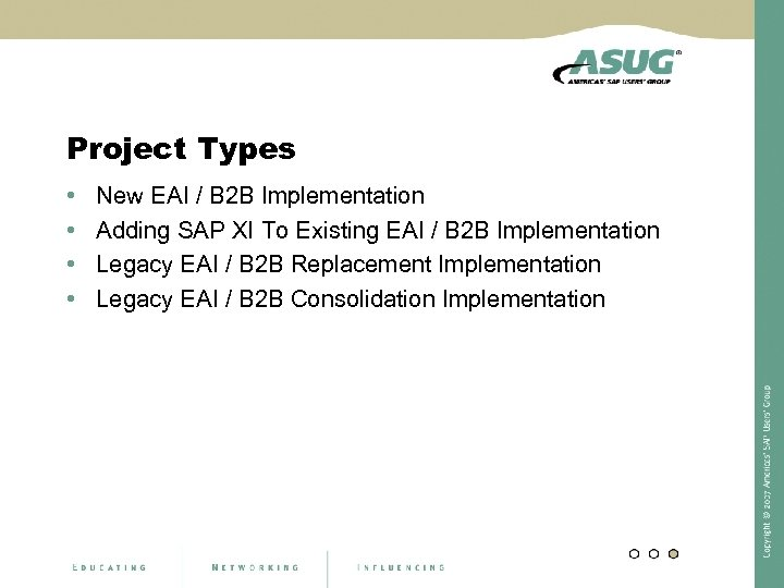 Project Types • • New EAI / B 2 B Implementation Adding SAP XI