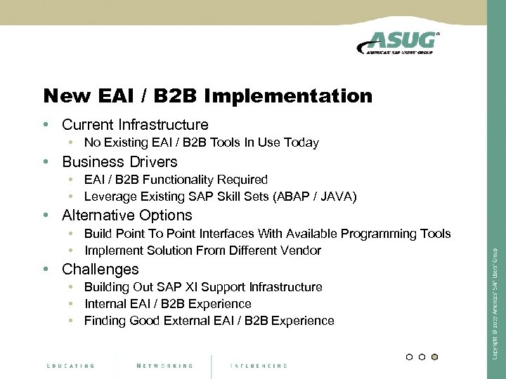 New EAI / B 2 B Implementation • Current Infrastructure • No Existing EAI