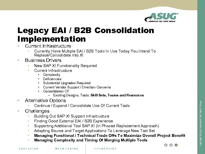 Legacy EAI / B 2 B Consolidation Implementation • Current Infrastructure • • Currently