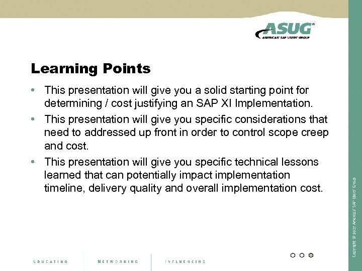 Learning Points • This presentation will give you a solid starting point for determining