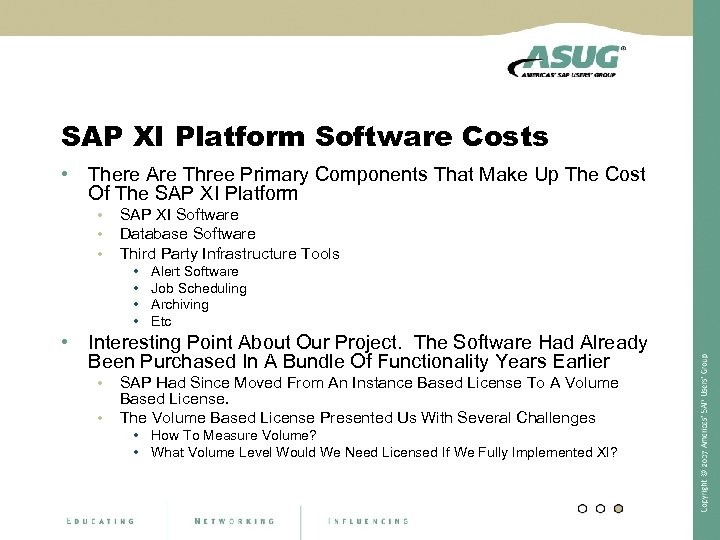 SAP XI Platform Software Costs • There Are Three Primary Components That Make Up