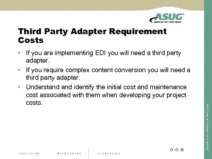 Third Party Adapter Requirement Costs • If you are implementing EDI you will need