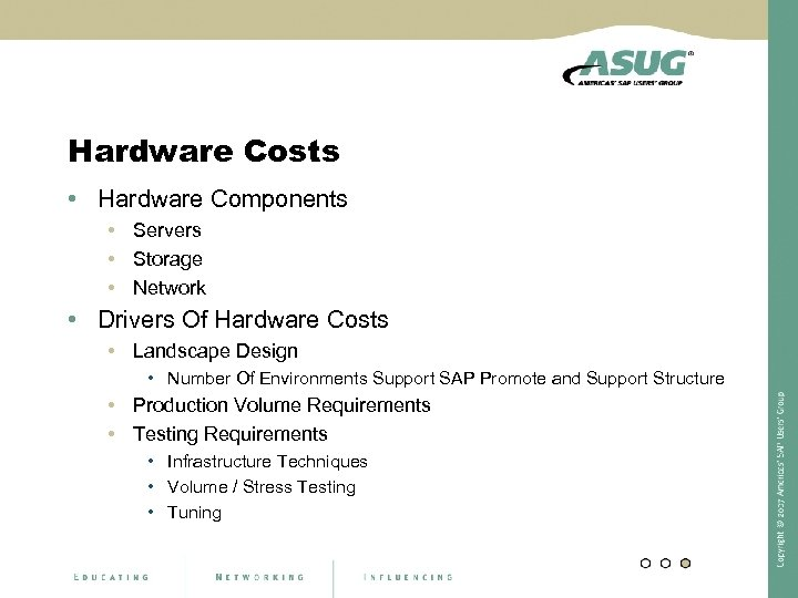Hardware Costs • Hardware Components • Servers • Storage • Network • Drivers Of