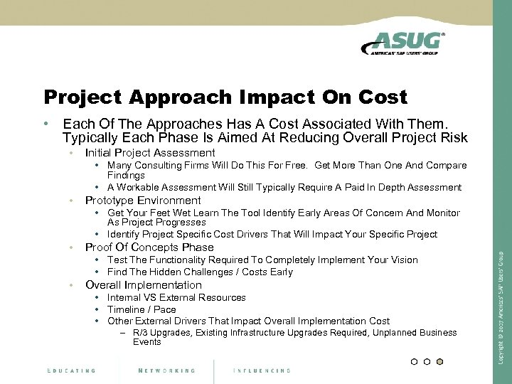 Project Approach Impact On Cost • Each Of The Approaches Has A Cost Associated