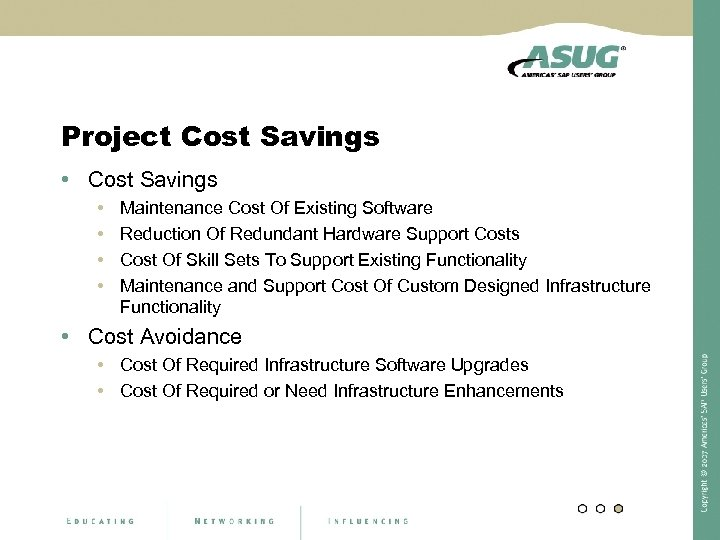 Project Cost Savings • • Maintenance Cost Of Existing Software Reduction Of Redundant Hardware