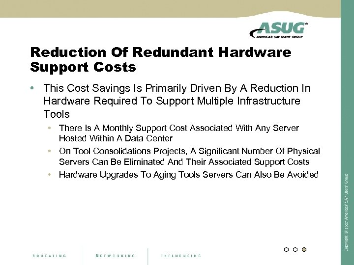 Reduction Of Redundant Hardware Support Costs • This Cost Savings Is Primarily Driven By