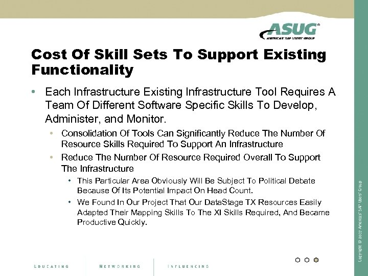 Cost Of Skill Sets To Support Existing Functionality • Each Infrastructure Existing Infrastructure Tool