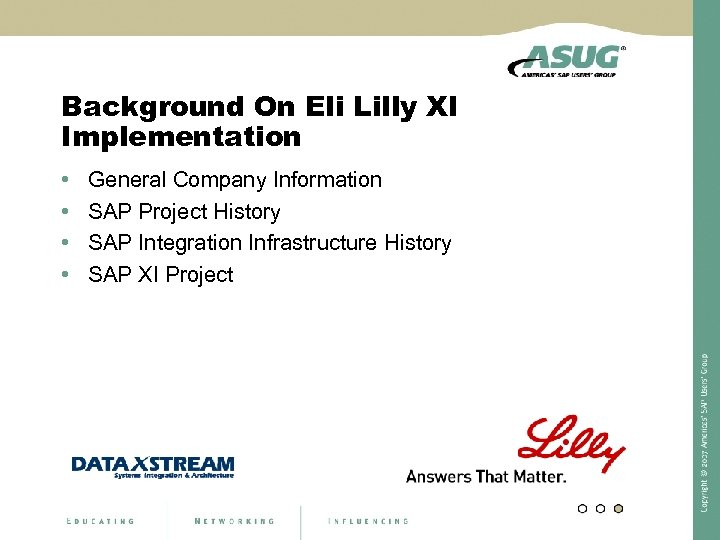 Background On Eli Lilly XI Implementation • • General Company Information SAP Project History