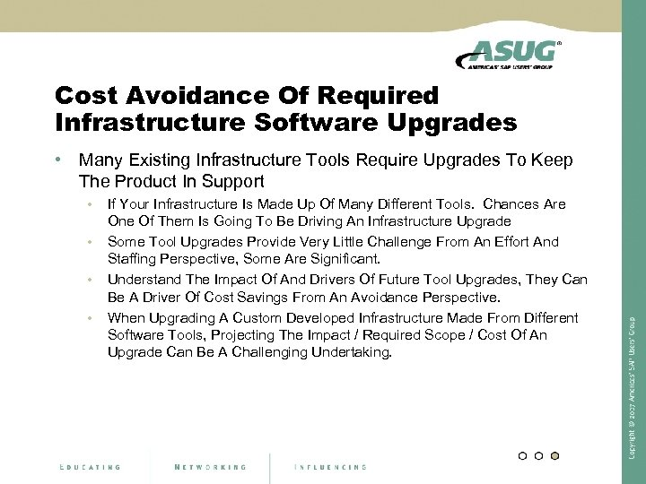Cost Avoidance Of Required Infrastructure Software Upgrades • Many Existing Infrastructure Tools Require Upgrades