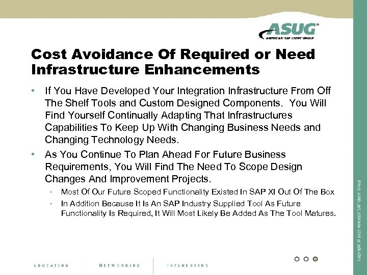 Cost Avoidance Of Required or Need Infrastructure Enhancements • If You Have Developed Your