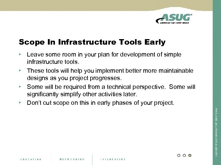 Scope In Infrastructure Tools Early • Leave some room in your plan for development