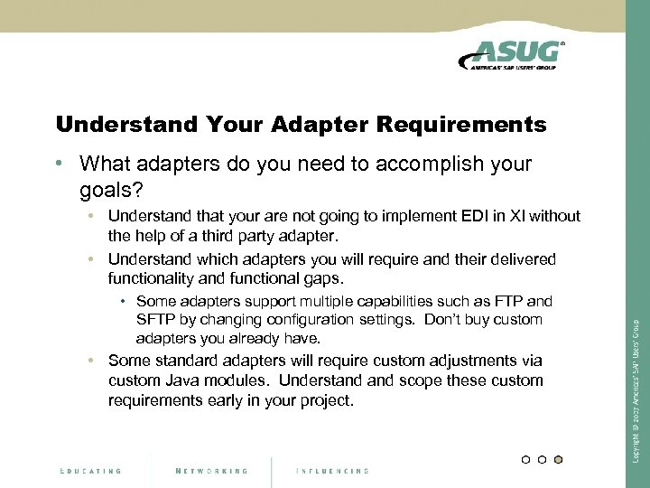 Understand Your Adapter Requirements • What adapters do you need to accomplish your goals?
