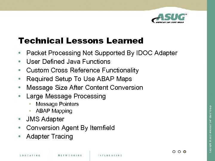 Technical Lessons Learned • • • Packet Processing Not Supported By IDOC Adapter User