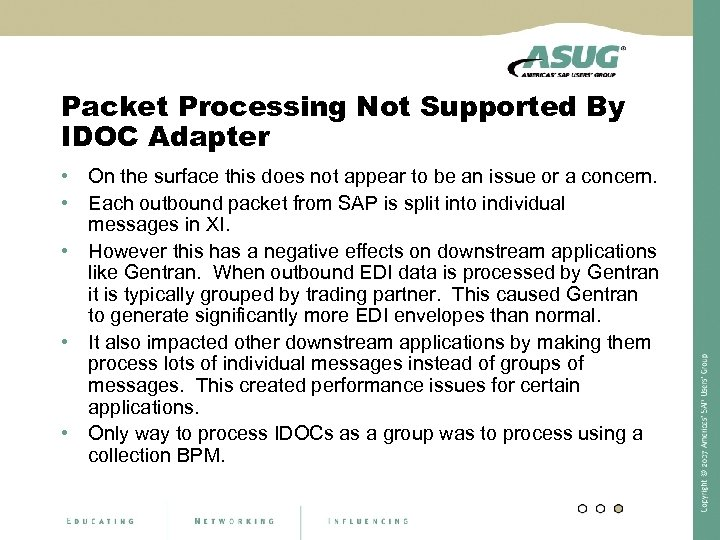 Packet Processing Not Supported By IDOC Adapter • On the surface this does not