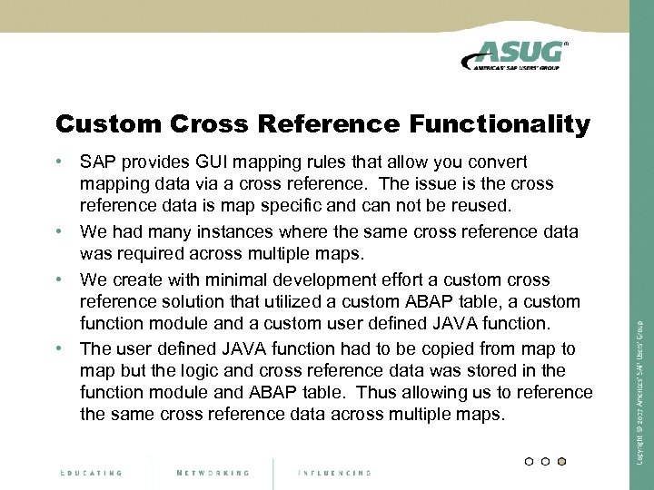 Custom Cross Reference Functionality • SAP provides GUI mapping rules that allow you convert