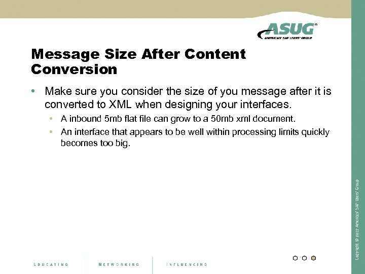 Message Size After Content Conversion • Make sure you consider the size of you