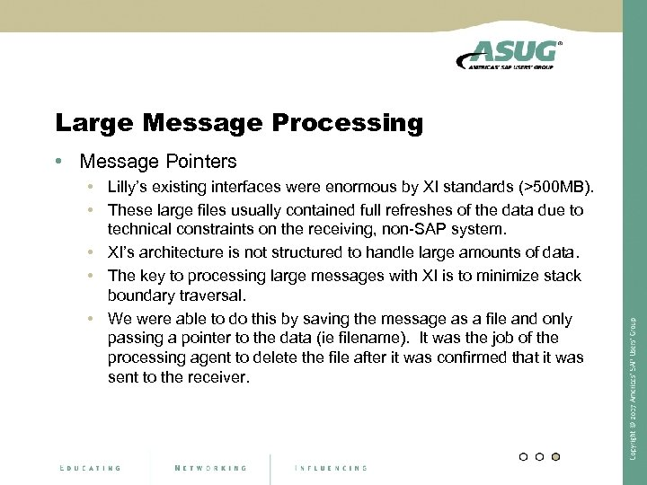 Large Message Processing • Message Pointers • Lilly's existing interfaces were enormous by XI
