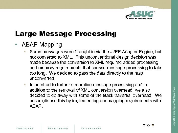 Large Message Processing • ABAP Mapping • Some messages were brought in via the