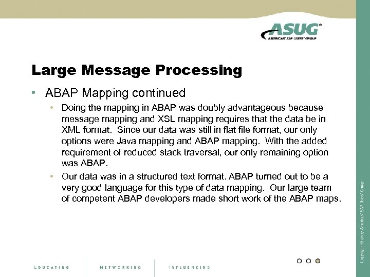 Large Message Processing • ABAP Mapping continued • Doing the mapping in ABAP was