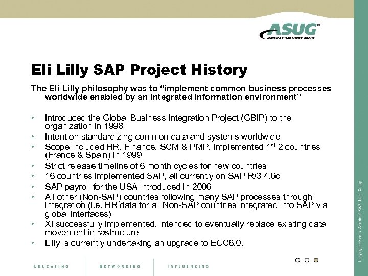 "Eli Lilly SAP Project History The Eli Lilly philosophy was to ""implement common business"