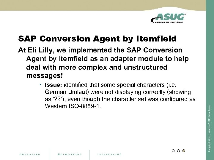 SAP Conversion Agent by Itemfield At Eli Lilly, we implemented the SAP Conversion Agent