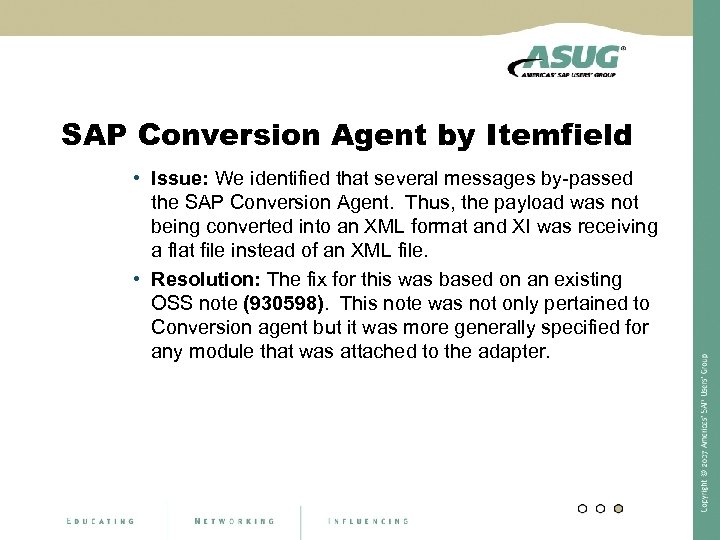 SAP Conversion Agent by Itemfield • Issue: We identified that several messages by-passed the