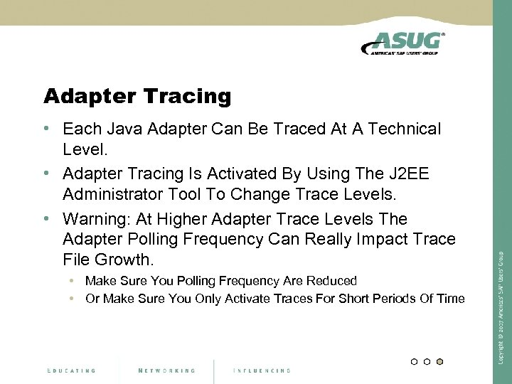 Adapter Tracing • Each Java Adapter Can Be Traced At A Technical Level. •