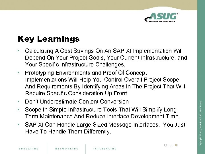 Key Learnings • Calculating A Cost Savings On An SAP XI Implementation Will Depend