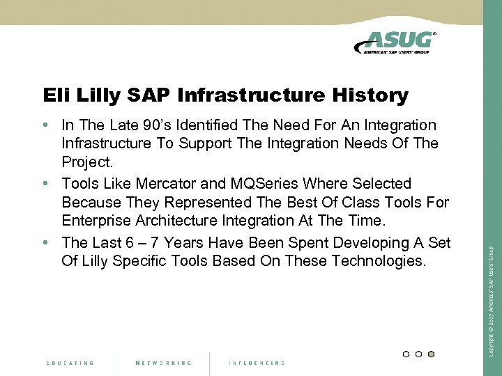 Eli Lilly SAP Infrastructure History • In The Late 90's Identified The Need For