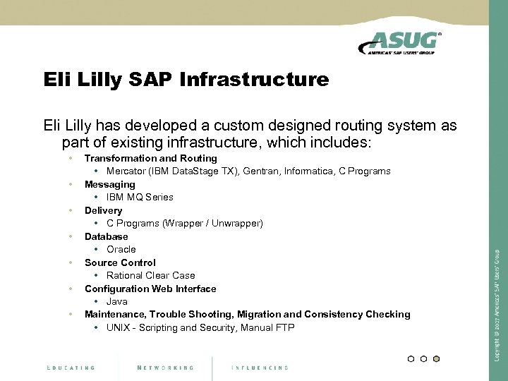 Eli Lilly SAP Infrastructure Eli Lilly has developed a custom designed routing system as