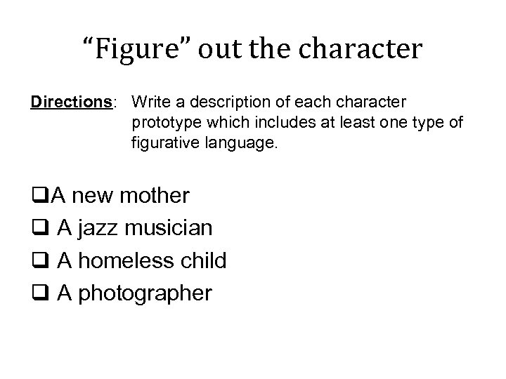 """Figure"" out the character Directions: Write a description of each character prototype which includes"