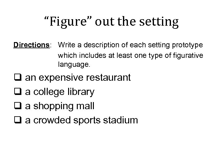 """Figure"" out the setting Directions: Write a description of each setting prototype which includes"