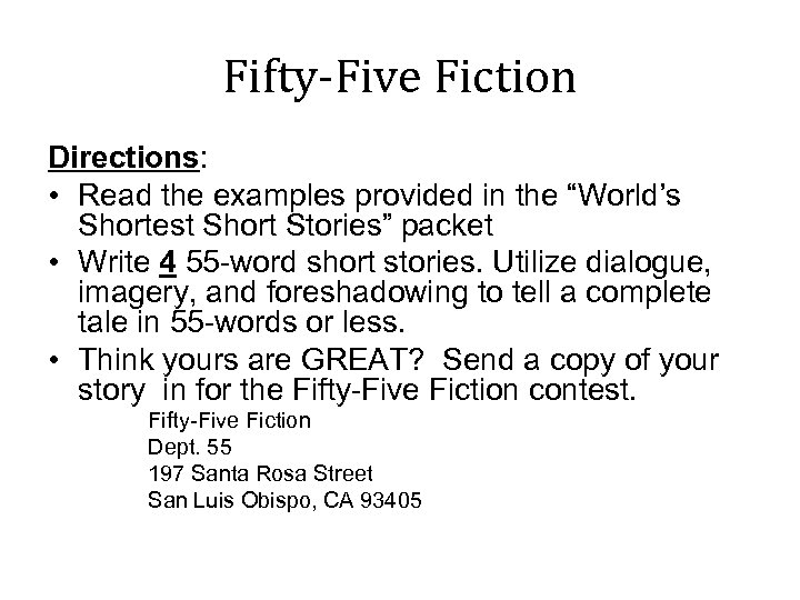 "Fifty-Five Fiction Directions: • Read the examples provided in the ""World's Shortest Short Stories"""