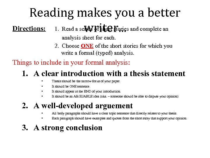 Reading makes you a better Directions: 1. Read a series of short stories and